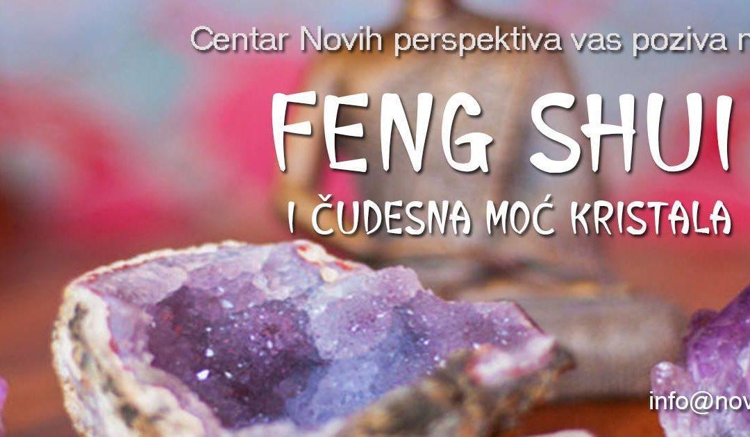 Workshop: Feng Shui i čudesna moć kristala! -Special edition for spring!-19.mart 2016.Beograd